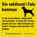 """Din vakthund i Falu kommun. Vi slår ned på slöseri, svågerpolitik och korruption. Vi röster NEJ till dyra projekt som ska """"sätta kommunen på kartan"""". Pengarna ska vara kvar i din plånbok."""