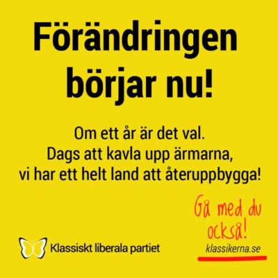 Förändringen börjar nu! 2022 är det val i Sverige. Då kan vi vända utvecklingen. Inga av de etablerade partierna har någon trovärdighet kvar.